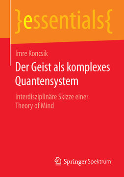 Koncsik, Imre - Der Geist als komplexes Quantensystem, ebook