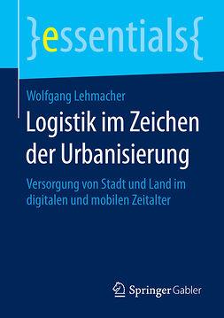 Lehmacher, Wolfgang - Logistik im Zeichen der Urbanisierung, ebook