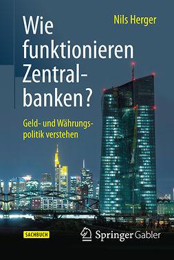Herger, Nils - Wie funktionieren Zentralbanken?, ebook