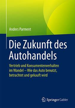 Parment, Anders - Die Zukunft des Autohandels, e-kirja