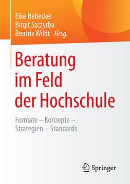 Hebecker, Eike - Beratung im Feld der Hochschule, ebook