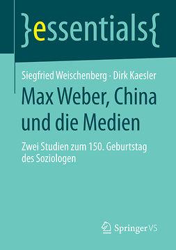 Kaesler, Dirk - Max Weber, China und die Medien, ebook