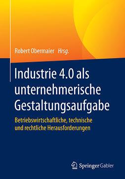 Obermaier, Robert - Industrie 4.0 als unternehmerische Gestaltungsaufgabe, ebook