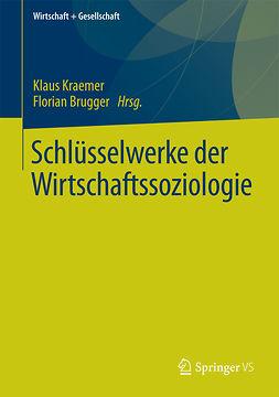 Brugger, Florian - Schlüsselwerke der Wirtschaftssoziologie, e-bok