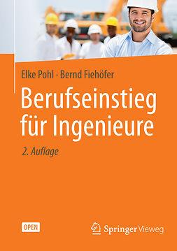 Fiehöfer, Bernd - Berufseinstieg für Ingenieure, ebook
