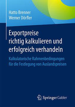 Brenner, Hatto - Exportpreise richtig kalkulieren und erfolgreich verhandeln, e-kirja