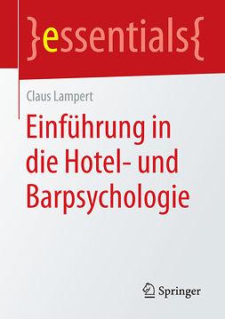 Lampert, Claus - Einführung in die Hotel- und Barpsychologie, ebook