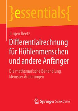 Beetz, Jürgen - Differentialrechnung für Höhlenmenschen und andere Anfänger, ebook