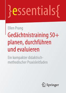 Prang, Ellen - Gedächtnistraining 50+ planen, durchführen und evaluieren, ebook