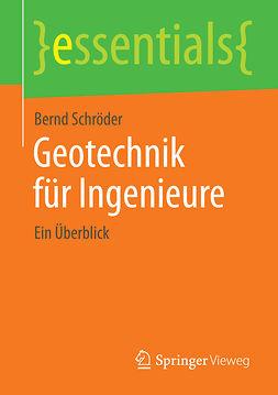 Schröder, Bernd - Geotechnik für Ingenieure, ebook