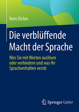 Eicher, Hans - Die verblüffende Macht der Sprache, ebook