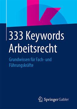 Wiesbaden, Springer Fachmedien - 333 Keywords Arbeitsrecht, ebook