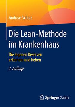 Scholz, Andreas - Die Lean-Methode im Krankenhaus, ebook