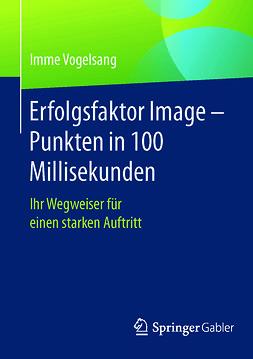 Vogelsang, Imme - Erfolgsfaktor Image – Punkten in 100 Millisekunden, ebook