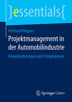 Wagner, Reinhard - Projektmanagement in der Automobilindustrie, ebook