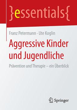 Koglin, Ute - Aggressive Kinder und Jugendliche, ebook