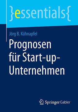Kühnapfel, Jörg B. - Prognosen für Start-up-Unternehmen, ebook