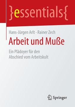Arlt, Hans-Jürgen - Arbeit und Muße, ebook