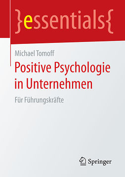 Tomoff, Michael - Positive Psychologie in Unternehmen, e-kirja