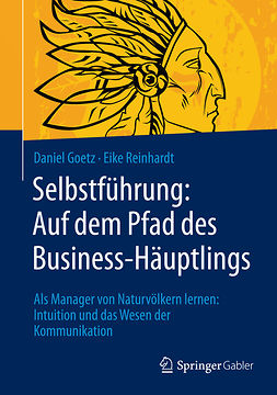 Goetz, Daniel - Selbstführung: Auf dem Pfad des Business-Häuptlings, ebook
