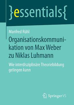 Rühl, Manfred - Organisationskommunikation von Max Weber zu Niklas Luhmann, ebook