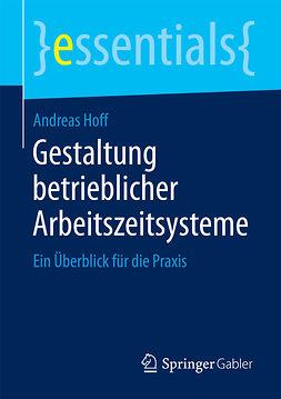 Hoff, Andreas - Gestaltung betrieblicher Arbeitszeitsysteme, ebook