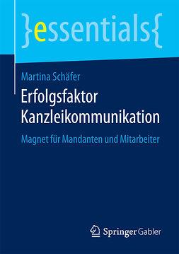 Schäfer, Martina - Erfolgsfaktor Kanzleikommunikation, ebook