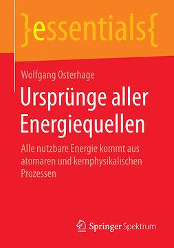 Osterhage, Wolfgang - Ursprünge aller Energiequellen, ebook