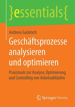 Gadatsch, Andreas - Geschäftsprozesse analysieren und optimieren, e-kirja