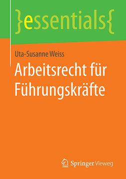 Weiss, Uta-Susanne - Arbeitsrecht für Führungskräfte, ebook