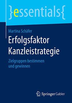 Schäfer, Martina - Erfolgsfaktor Kanzleistrategie, ebook
