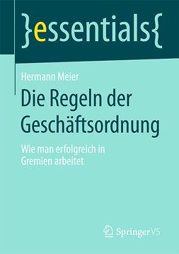Meier, Hermann - Die Regeln der Geschäftsordnung, ebook