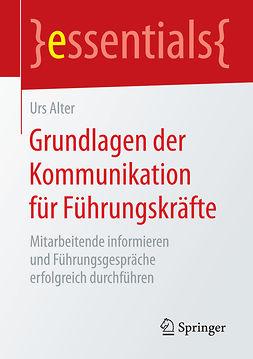 Alter, Urs - Grundlagen der Kommunikation für Führungskräfte, ebook