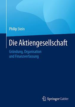 Stein, Philip - Die Aktiengesellschaft, e-bok