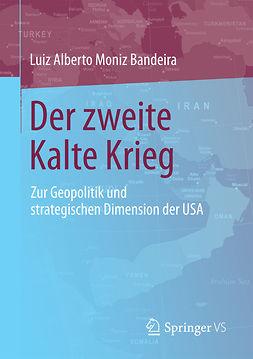 Bandeira, Luiz Alberto Moniz - Der zweite Kalte Krieg, e-bok