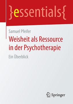 Pfeifer, Samuel - Weisheit als Ressource in der Psychotherapie, ebook