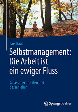 Baus, Lars - Selbstmanagement: Die Arbeit ist ein ewiger Fluss, ebook