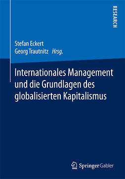 Eckert, Stefan - Internationales Management und die Grundlagen des globalisierten Kapitalismus, e-kirja