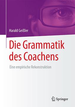 Geißler, Harald - Die Grammatik des Coachens, ebook