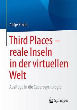 Flade, Antje - Third Places – reale Inseln in der virtuellen Welt, ebook