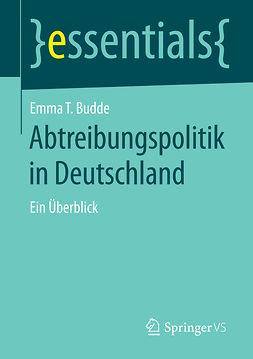Budde, Emma T. - Abtreibungspolitik in Deutschland, e-kirja