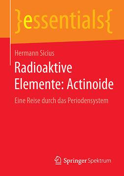 Sicius, Hermann - Radioaktive Elemente: Actinoide, ebook