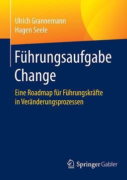 Grannemann, Ulrich - Führungsaufgabe Change, ebook