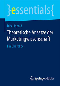 Lippold, Dirk - Theoretische Ansätze der Marketingwissenschaft, e-bok