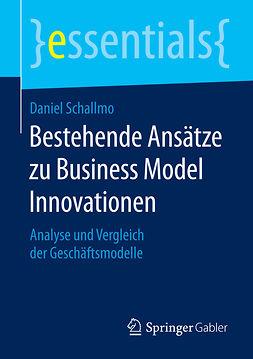 Schallmo, Daniel - Bestehende Ansätze zu Business Model Innovationen, ebook