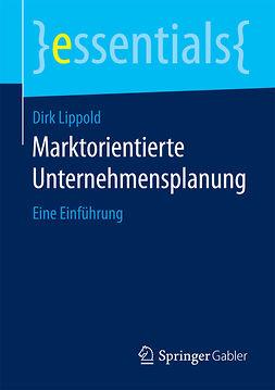 Lippold, Dirk - Marktorientierte Unternehmensplanung, e-kirja