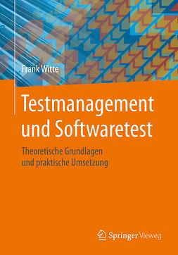 Witte, Frank - Testmanagement und Softwaretest, e-bok