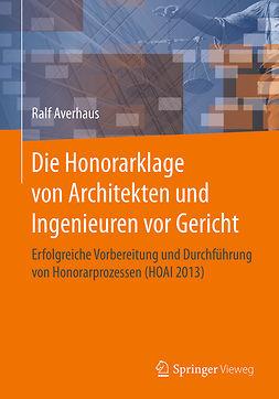 Averhaus, Ralf - Die Honorarklage von Architekten und Ingenieuren vor Gericht, ebook