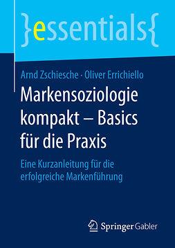 Errichiello, Oliver - Markensoziologie kompakt – Basics für die Praxis, ebook