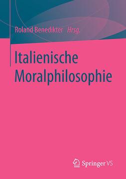 Benedikter, Roland - Italienische Moralphilosophie, ebook